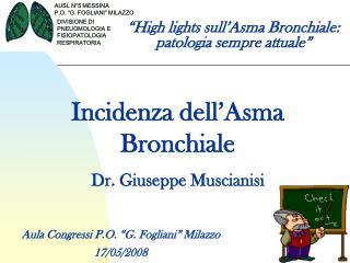 High lights sull Asma Bronchiale: patologia sempre attuale