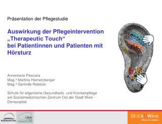 Pr sentation der Pflegestudie  Auswirkung der Pflegeintervention  Therapeutic Touch   bei Patientinnen und Patienten mit