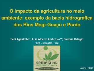 O impacto da agricultura no meio ambiente: exemplo da bacia hidrogr fica dos Rios Mogi-Gua   e Pardo