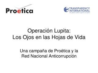 Operaci n Lupita: Los Ojos en las Hojas de Vida