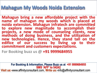 Booked-up apartments @ 09999684955 @ Mahagun My Woods Noida