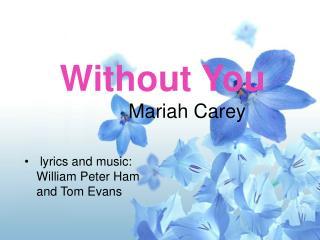 Without You          Mariah Carey