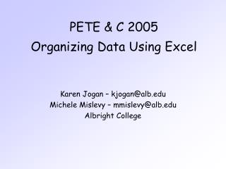 PETE  C 2005  Organizing Data Using Excel