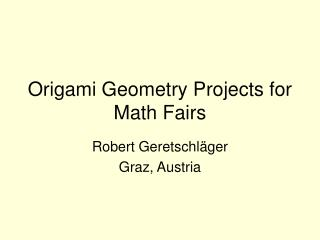 Origami Geometry Projects for Math Fairs