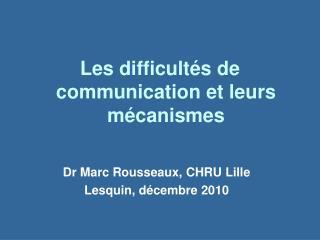 Dr Marc Rousseaux, CHRU Lille Lesquin, d cembre 2010