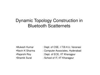 Dynamic Topology Construction in Bluetooth Scatternets