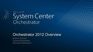Orchestrator 2012 Overview