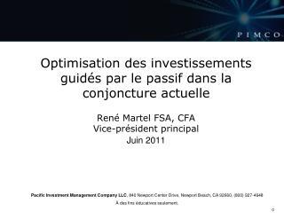 Optimisation des investissements guid s par le passif dans la conjoncture actuelle  Ren  Martel FSA, CFA Vice-pr sident