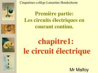 Premi re partie: Les circuits  lectriques en courant continu.