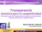 Transparencia Incentivo para la competitividad El uso de la Ley de Transparencia y Acceso a la Informaci n como elemento