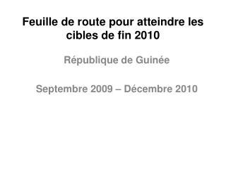 Feuille de route pour atteindre les cibles de fin 2010