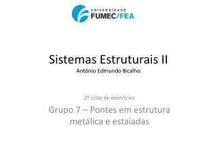 Sistemas Estruturais II Ant nio Edmundo Bicalho