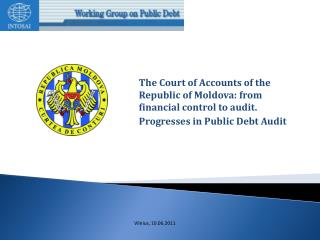 The Court of Accounts of the Republic of Moldova: from financial control to audit.  Progresses in Public Debt Audit
