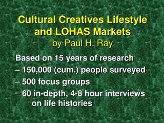 Cultural Creatives Lifestyle and LOHAS Markets by Paul H. Ray