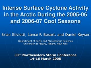 Intense Surface Cyclone Activity in the Arctic During the 2005-06 and 2006-07 Cool Seasons