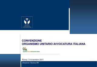 CONVENZIONE   ORGANISMO UNITARIO AVVOCATURA ITALIANA      Roma, 3 novembre 2011