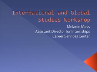 International and Global Studies Workshop