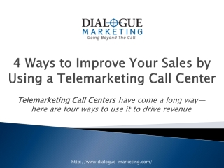 4 Ways to Improve Your Sales by Using a Telemarketing Call C