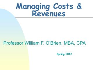 Managing Costs  Revenues