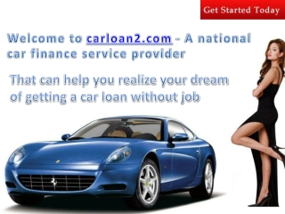 How to get Approved for a Car Loan with No jobs