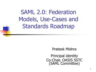 SAML 2.0: Federation Models, Use-Cases and Standards Roadmap
