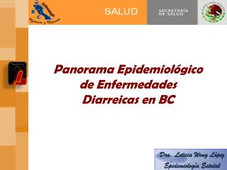 Panorama Epidemiol gico de Enfermedades Diarreicas en BC