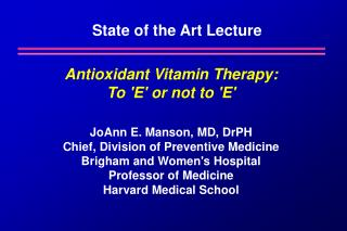 Antioxidant Vitamin Therapy: To E or not to E