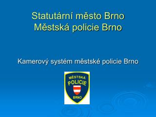 Statut rn  mesto Brno Mestsk  policie Brno