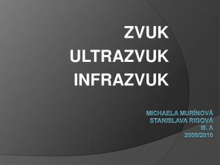 Michaela Mur nov  Stanislava rigov  iii. A 2009