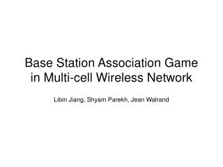 Base Station Association Game in Multi-cell Wireless Network