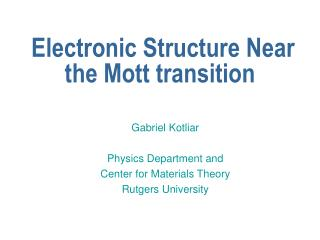 Electronic Structure Near the Mott transition