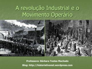 A revolu  o Industrial e o Movimento Oper rio