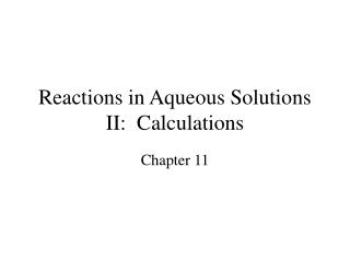 Reactions in Aqueous Solutions II:  Calculations