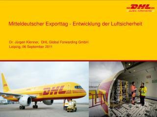 Dr. J rgen Klenner,  DHL Global Forwarding GmbH Leipzig, 06 September 2011
