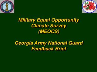 Military Equal Opportunity Climate Survey MEOCS  Georgia Army National Guard Feedback Brief