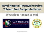 Naval Hospital Twentynine Palms   Tobacco Free Campus Initiative