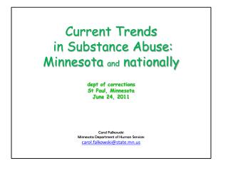 Current Trends  in Substance Abuse: Minnesota and nationally   dept of corrections St Paul, Minnesota  June 24, 2011