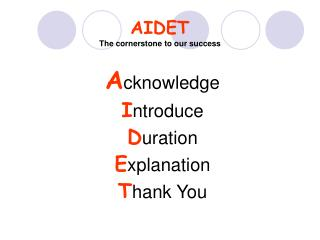 AIDET  The cornerstone to our success