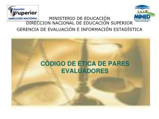 MINISTERIO DE EDUCACI N  DIRECCION NACIONAL DE EDUCACI N SUPERIOR GERENCIA DE EVALUACI N E INFORMACI N ESTAD STICA