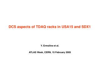 DCS aspects of TDAQ racks in USA15 and SDX1