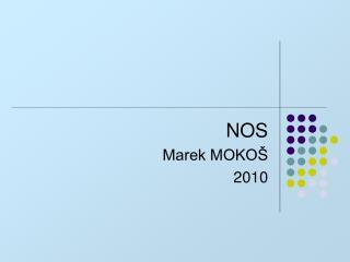 NOS Marek MOKO  2010