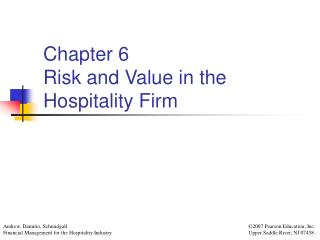 Chapter 6 Risk and Value in the Hospitality Firm