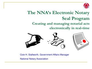 The NNA s Electronic Notary Seal Program Creating and managing notarial acts electronically in real-time