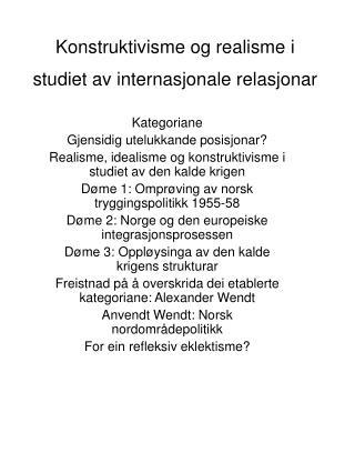 Konstruktivisme og realisme i studiet av internasjonale relasjonar