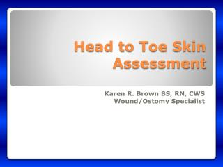 Head to Toe Skin Assessment