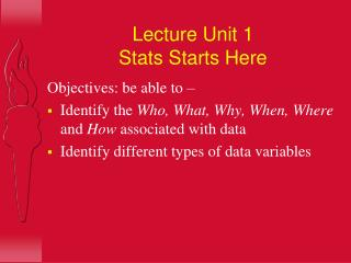 Lecture Unit 1 Stats Starts Here
