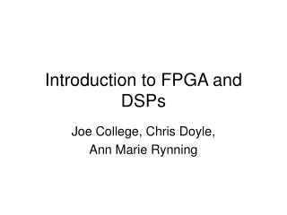 Introduction to FPGA and DSPs