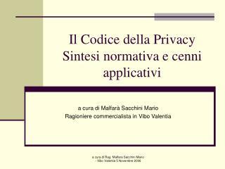 Il Codice della Privacy Sintesi normativa e cenni applicativi