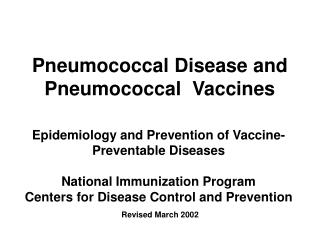 Pneumococcal Disease and Pneumococcal  Vaccines