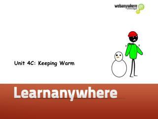 Unit 4C: Keeping Warm